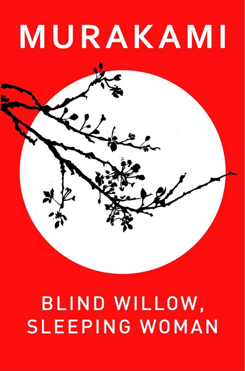Alternative art guide page 2 alternative art guide blind willow sleeping woman by haruki murakami because the writer is to sure about what he writes the reader cannot have a mind of their own fandeluxe Gallery